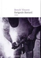 Farigoule Bastard, Benoît Vincent
