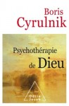 Psychothérapie de Dieu, Boris Cyrulnik