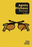 Roman noir, Agnès Michaux