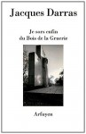 Je sors enfin du Bois de la Gruerie, Jacques Darras