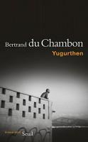 Yugurthen, Bertrand du Chambon