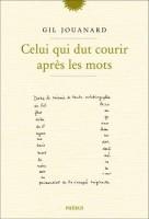 Celui qui dut courir après les mots, Gil Jouanard (par Philippe Leuckx)