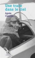 Une trace dans le ciel, Agnès Clancier