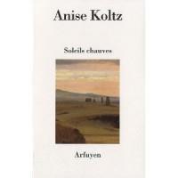 Soleils chauves, Anise Koltz