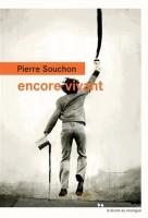 Encore vivant, Pierre Souchon