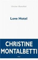 Love Hotel, Christine Montalbetti