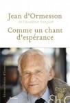 Comme un chant d'espérance, Jean d'Ormesson