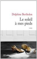 Le soleil à mes pieds, Delphine Bertholon