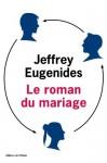 Le roman du mariage, Jeffrey Eugenides