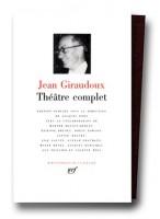 Jean Giraudoux : Théâtre complet en la Pléiade