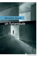 La folie au Rouergue : Un funambule, Alexandre Seurat et Cirque mort, Gilles Sebhan, par Martine L. Petauton