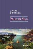 Face au Styx Dimitri Bortnikov (Rivages) - S. Ferrando
