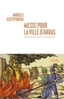 Messe pour la ville d'Arras, Andrzej Szczypiorski (par Léon-Marc Levy)