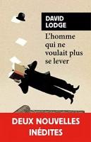 L'homme qui ne voulait plus se lever, David Lodge (par Jean-François Mézil)