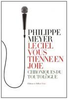Le Ciel vous tienne en joie, Philippe Meyer
