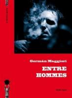 Entre hommes, Germán Maggiori