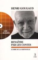 Renaître par les contes, Le rire de la grenouille, Henri Gougaud