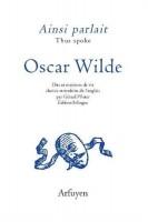 A propos de Ainsi parlait Oscar Wilde (Arfuyen)