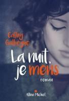 La nuit, je mens, Cathy Galliègue
