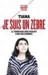 Je suis un zèbre, Le témoignage bouleversant d'une ado surdouée, Tiana (par Cathy Garcia)