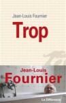 Trop, Jean-Louis Fournier