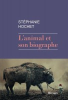 L'animal et son biographe - Stéphanie Hochet (Rivages) - M. R. Poeydomenge