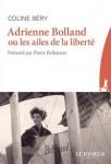 Adrienne Bolland ou les ailes de la liberté, Coline Béry