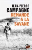 Demande à la savane, Jean-Pierre Campagne (par Catherine Dutigny)