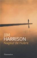 Nageur de rivière, Jim Harrison
