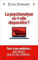 La psychanalyse va-t-elle disparaître ?d'Elsa Godart (Albin Michel) - M. Rafécas-Poeydomenge