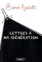 A propos de Lettres à ma génération, Sarah Roubato