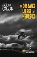 Les oiseaux libres et heureux, Angélique Corman