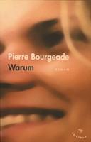Warum, Pierre Bourgeade (par Jean-Paul Gavard-Perret)