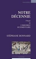 Notre Décennie, Trilogie, 25, L'Immobile, Rudimentaire, Stéphane Bonnard (par Marie du Crest)