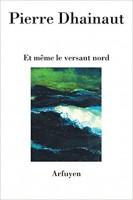 Pierre Dhainaut ou La Parole, par Didier Ayres