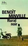 Rural noir, Benoît Minville
