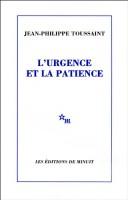L'Urgence et la patience, Jean-Philippe Toussaint