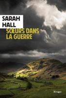 Sœurs dans la guerre, Sarah Hall (par Yasmina Mahdi)