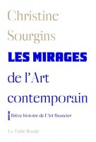 Les mirages de l'art contemporain, Ch. Sourgins (La TR) - G. Banderier