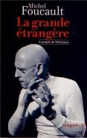 La grande étrangère. A propos de littérature, Michel Foucault