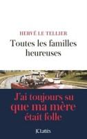 Toutes les familles heureuses Hervé Le Tellier (JC. Lattès) - P. Epsztein