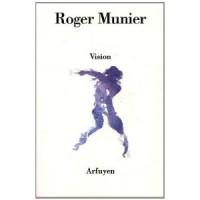 Portrait rouge - A propos de Roger Munier, Vision