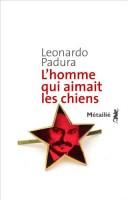 Le piolet -  L'Homme qui aimait les chiens, Leonardo Padura