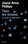 Tous les Vivants, Le crime de Quiet Dell, Jayne Anne Phillips