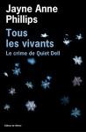 Tous les Vivants, Le crime de Quiet Dell, Jayne Anne Phillips