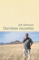 Dernières Nouvelles, Jim Harrison (Flammarion) - G. Banderier