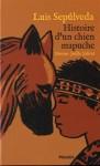 Histoire d'un chien mapuche, Luis Sepulveda (Deux critiques)