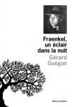 Fraenkel, un éclair dans la nuit, Gérard Guégan (par Philippe Chauché)