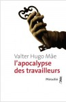 L'Apocalypse des travailleurs, Valter Hugo Mãe