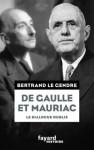 De Gaulle et Mauriac, Le dialogue oublié, Bertrand Le Gendre